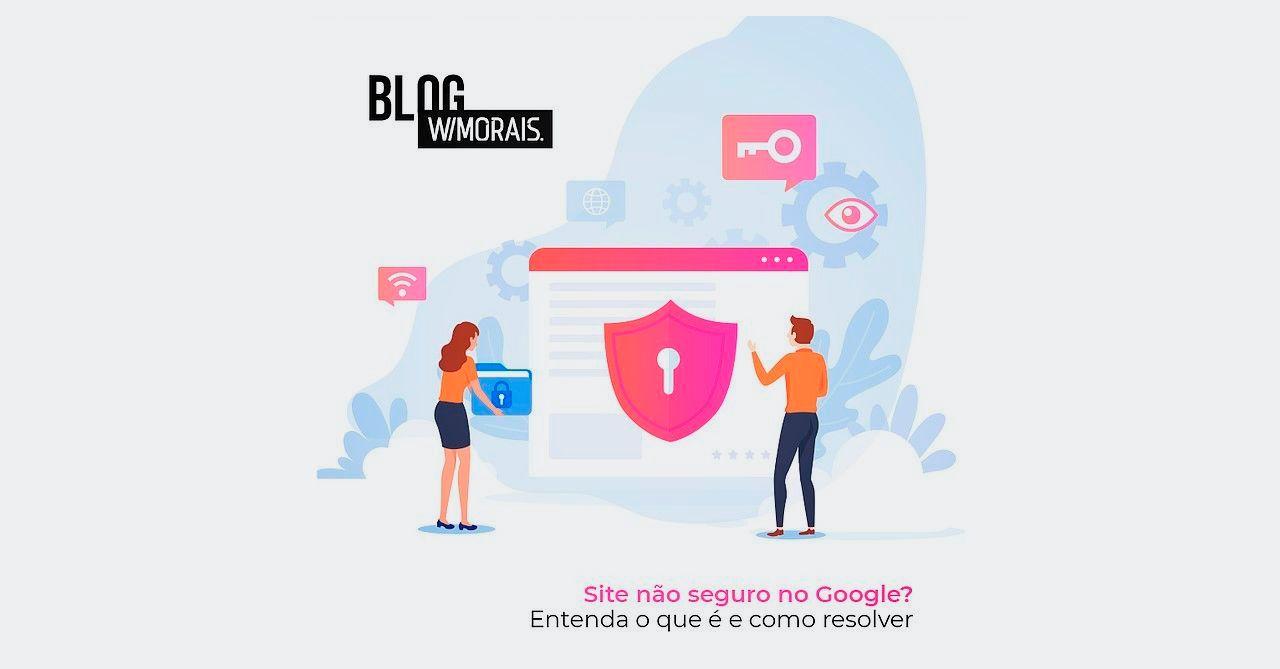 Para estar na primeira página do Google, tenha um site seguro!